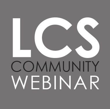 LCS Community Webinar